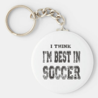 I Think I m Best In Soccer Keychain