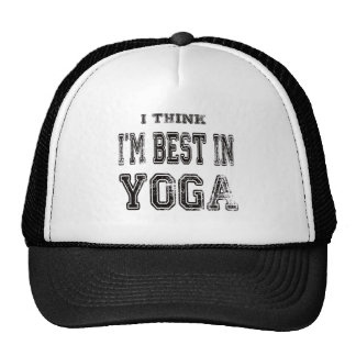 I Think I m Best In Yoga Trucker Hat