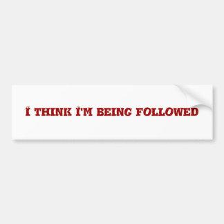 I think I'm being followed Bumper Sticker