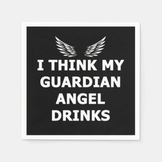 I Think My Guardian Angel Drinks Disposable Napkin