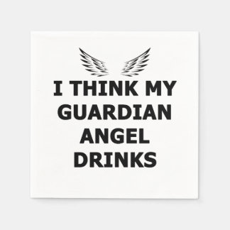 I Think My Guardian Angel Drinks Disposable Serviette