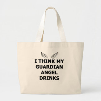 I Think My Guardian Angel Drinks Large Tote Bag