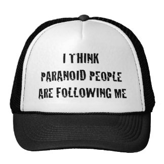 I Think Paranoid People are Following Me Hat