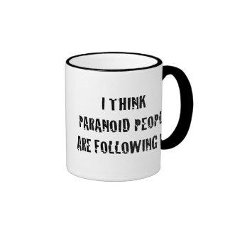 I Think Paranoid People are Following Me Ringer Mug