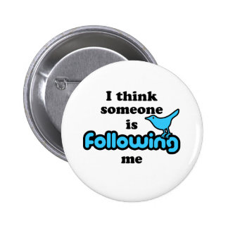 I think someone is following me 6 cm round badge