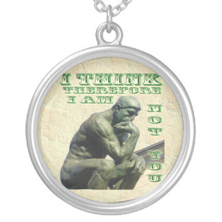I THINK THEREFORE I AM NOT YOU NECKLACE
