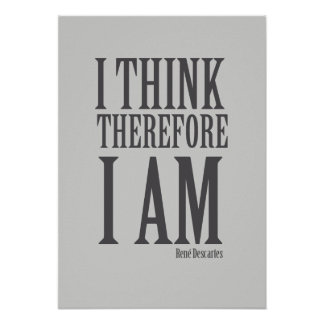 descartes i think therefore i am essay Do you think the statement i think, therefore i am by rené descartes is true why name of student institution affiliation reasons why i think, therefore i am.