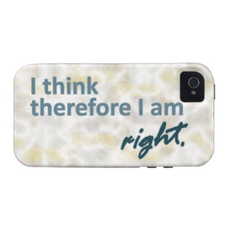 I think therefore I am right iPhone 4 Cover
