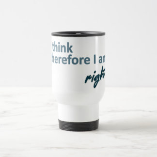I think therefore I am right text Mug