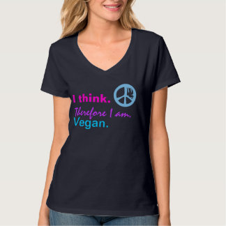 I think. Therefore I am. Vegan. Peace sign. :) T-Shirt