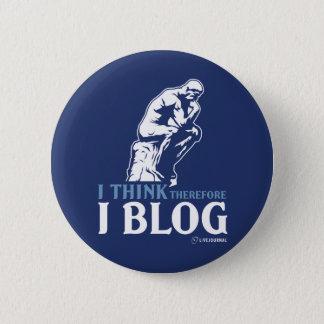 I Think, Therefore I Blog 6 Cm Round Badge