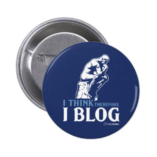 I Think, Therefore I Blog 6 Cm Round Badge