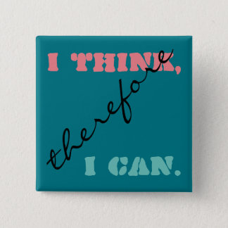 I Think Therefore I Can Positive Thinking Button