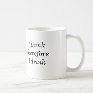 I Think Therefore I Drink Mug