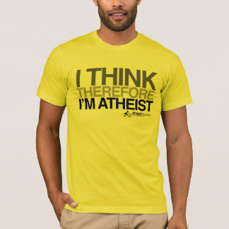 I think therefore im Atheist Bold t shirt