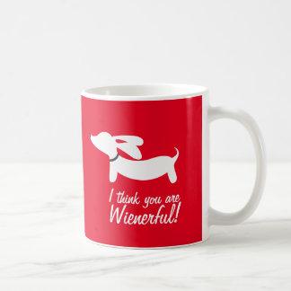 I think you are wienerful Dachshund Coffee Mug