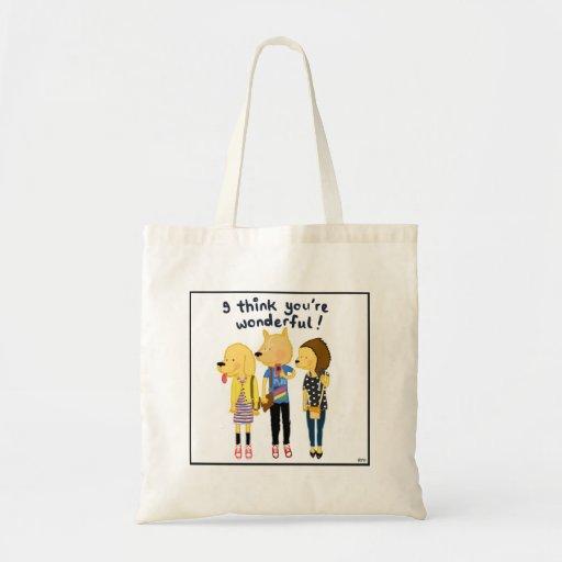 I think you're wonderful! bag