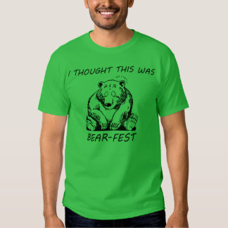 I thought this was Bear-Fest Tshirts