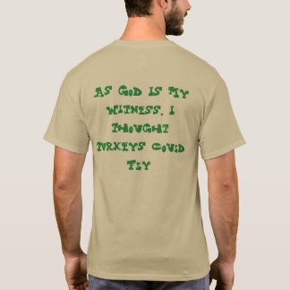 I Thought Turkeys Could Fly T-Shirt
