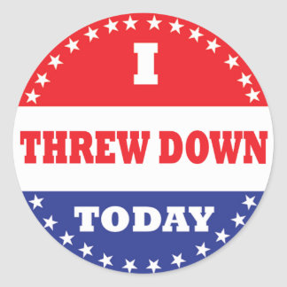 I Threw Down Today Classic Round Sticker