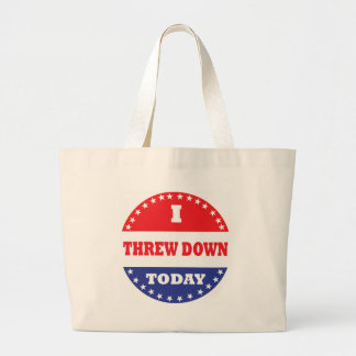 I Threw Down Today Large Tote Bag