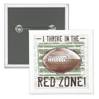 I Thrive in the Red Zone Button