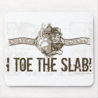 I Toe the Slab Mousepad