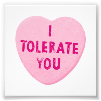I Tolerate You Valentine's Day Heart Candy Art Photo
