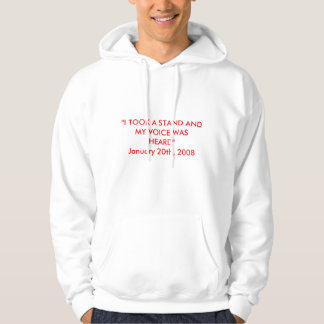 """""""I TOOK A STAND AND MY VOICE WAS H... - Customized Hoodie"""