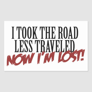 I took the road less traveled rectangular sticker