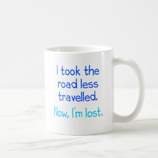 I took the road less travelled coffee mugs