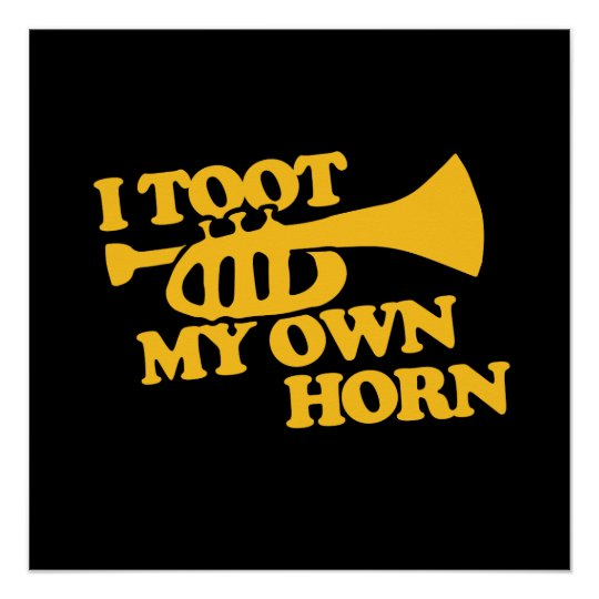 I toot my own horn trumpet player poster