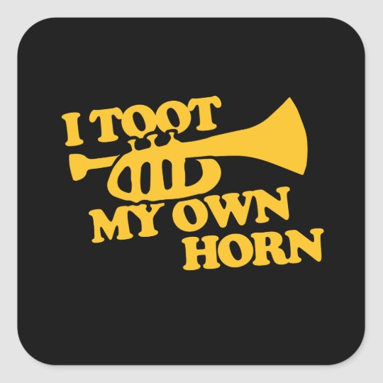 I toot my own horn trumpet player square sticker