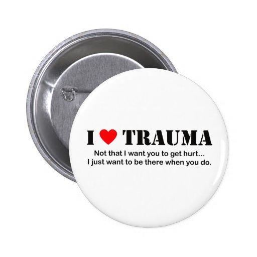 I ♥ Trauma Pinback Button