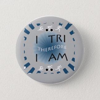 I Tri Therefore I am Triathlon 6 Cm Round Badge