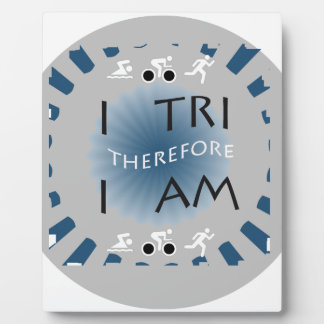 I Tri Therefore I am Triathlon Plaque