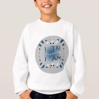 I Tri Therefore I am Triathlon Sweatshirt