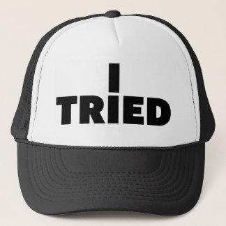I TRIED fun slogan trucker hat