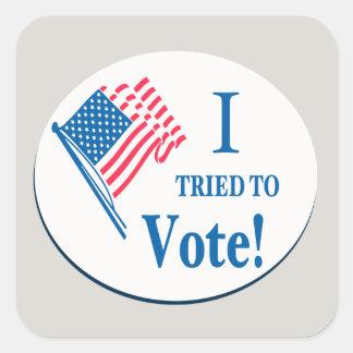 I tried To Vote! Square Sticker
