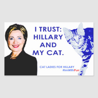 I Trust Hillary and My Cat Sticker. #ImWithPurr Rectangular Sticker