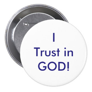 I trust I n GOD! 7.5 Cm Round Badge