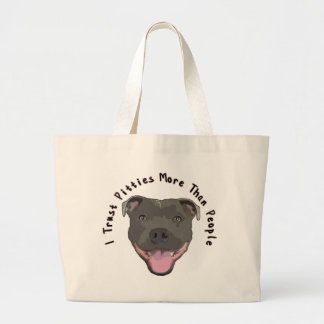 I Trust Pitties Large Tote Bag