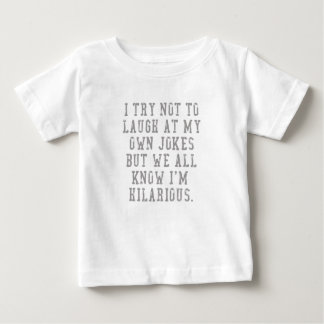 I Try Not To Laugh At My Own Jokes Unisex Slogan Baby T-Shirt