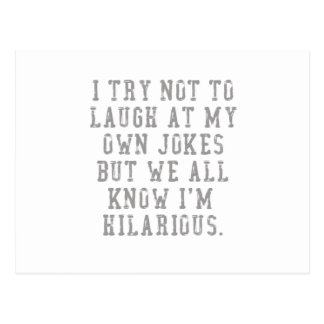 I Try Not To Laugh At My Own Jokes Unisex Slogan Postcard