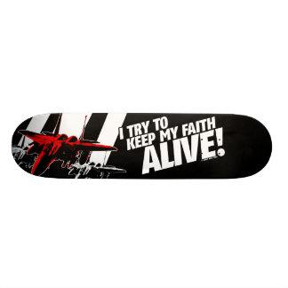 I Try To Keep My Faith Alive! Custom Skateboard