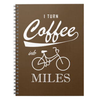 I Turn Coffee Into Miles Notebook