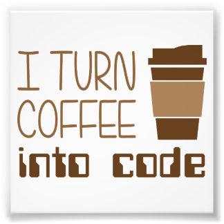I Turn Coffee Into Programming Code Photo Print