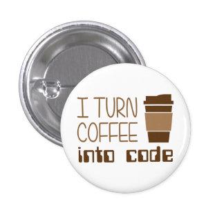 I Turn Coffee Into Programming Code Pins