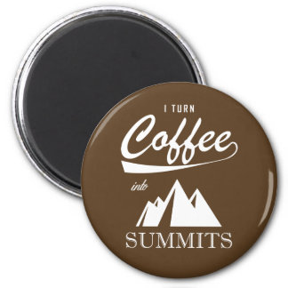 I Turn Coffee Into Summits 6 Cm Round Magnet
