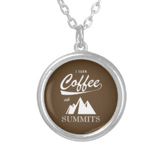 I Turn Coffee Into Summits Silver Plated Necklace